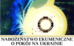 Nabożeństwo ekumeniczne w intencji pokoju na Ukrainie