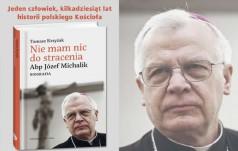 Jaki naprawdę jest abp Michalik? - książka Tomasza Krzyżaka