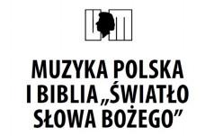 """Muzyka Polska i Biblia """"Światło Słowa Bożego"""""""