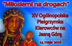 Zaproszenie na 15. Ogólnopolska Pielgrzymkę na Jasną Górę, 13/14 maja 2016