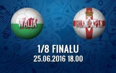 Mecz: Walia - Irlandia Płn. (1/8 finału)