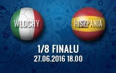Mecz: Włochy - Hiszpania (1/8 finału)