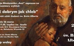 Wykład: być dobrym jak chleb - krakowski szlak śladami św. Brata Alberta