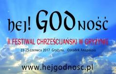 Hej! GODność - II Festiwal Chrześcijański w Gryżynie