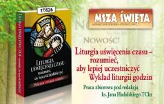 Liturgia uświęcenia czasu – rozumieć, aby lepiej uczestniczyć