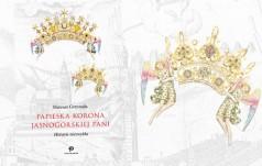 Pierwsza książka o koronacji obrazu Matki Bożej Częstochowskiej