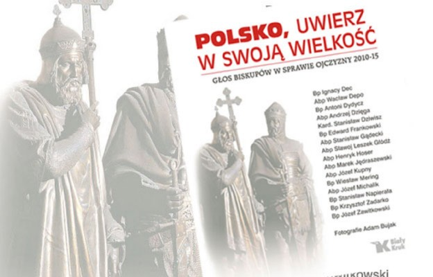 Polsko, uwierz w swoją wielkość! – wołają biskupi