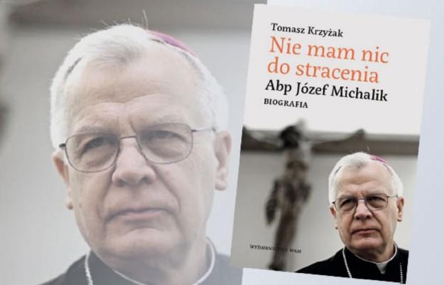 """Tomasz Krzyżak, """"Nie mam nic do stracenia. Abp Józef Michalik"""". Biografia, Kraków 2015, Wydawnictwo WAM."""