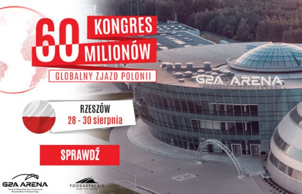 Kongres 60 Milionów sposobem na integrację Polaków z całego świata!?