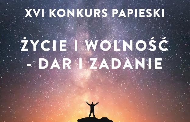 Życie i wolność – dar i zadanie - XVI edycja Konkursu Papieskiego