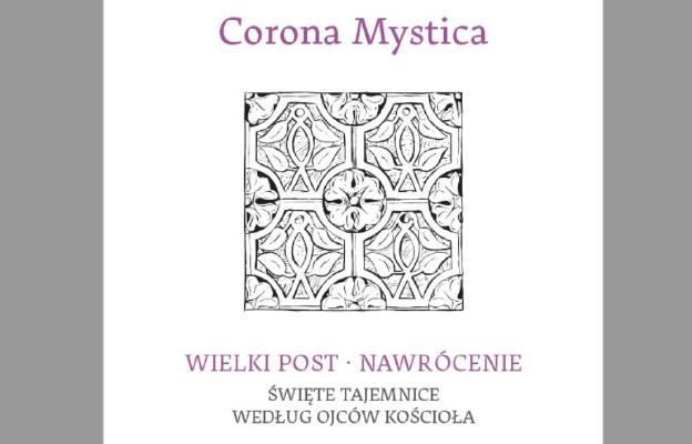 Corona Mystica. Święte tajemnice według ojców Kościoła