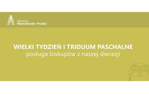 Wielki Tydzień i Triduum Paschalne w Diecezji Warszawsko-Praskiej