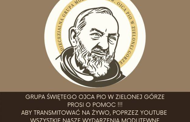 Prośba Diecezjalnej Grupy Modlitewnej św. Ojca Pio