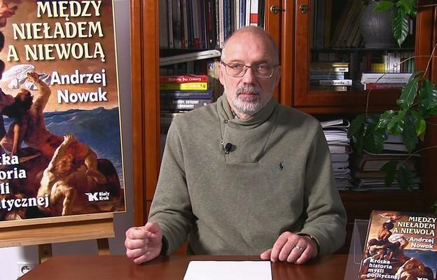 """Prof. Andrzej Nowak: """"Między nieładem a niewolą"""". Musimy mieć coś, co określa naszą wspólnotę, nie może to być tylko interes"""