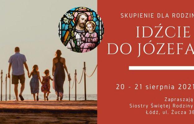 Łódź - Łagiewniki: Sierpniowe skupienie dla rodzin