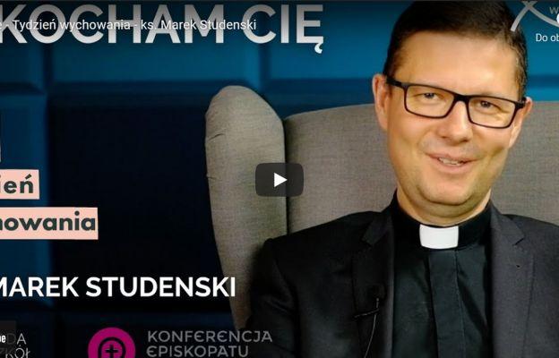 Ks. Marek Studenski przygotował materiały na 11 Tydzień Wychowania.